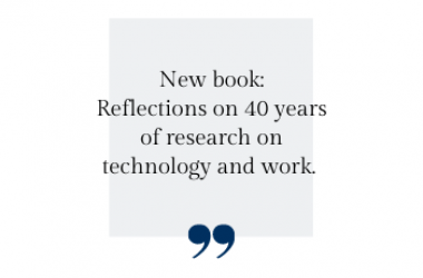New book: Reflections on 40 years  of research on  technology and work.