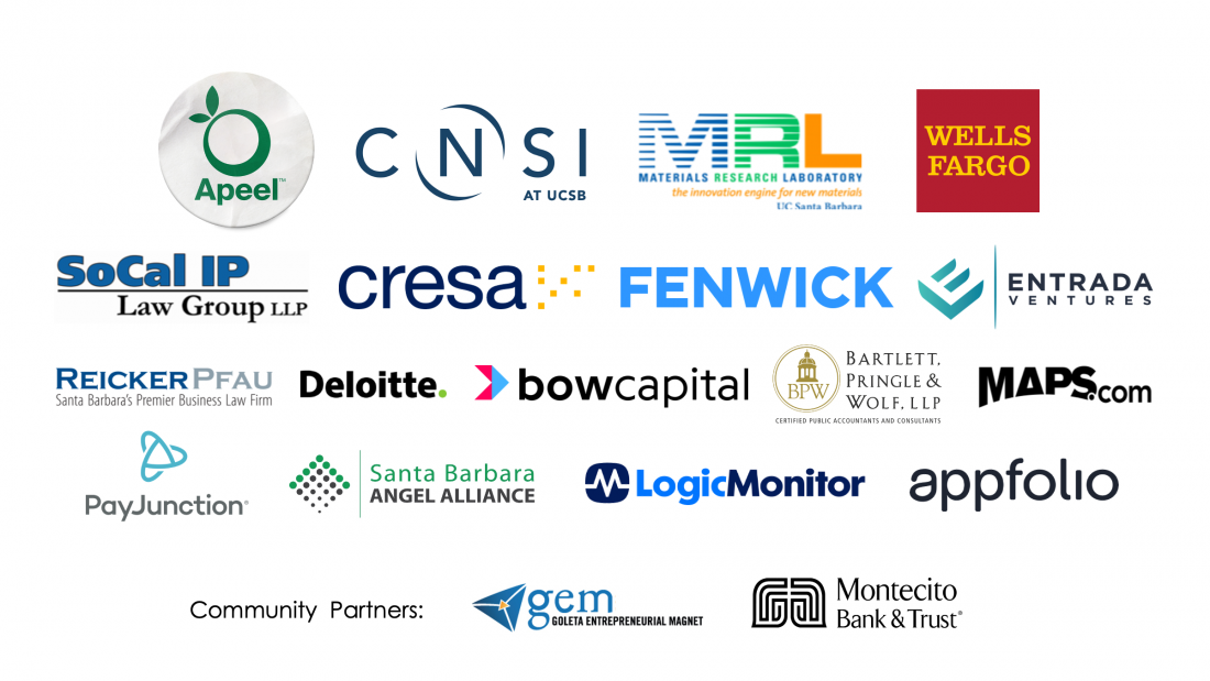 New Venture Program sponsors include Apeel, CNSI at UCSB, Materials Research Lab at UCSB, Wells Fargo, SoCal IP Law Group, cresa, Fenwick, Entrada Ventures, Reicker Pfau Law Firm, Deloitte, Bow Capital, Bartlett Pringle and Wolf, Maps.com, PayJunction, Santa Barbara Angel Alliance, LogicMonitor, appfolio, Gem Goleta Entrepreneurial Magnet, and Montecito Bank & Trust.