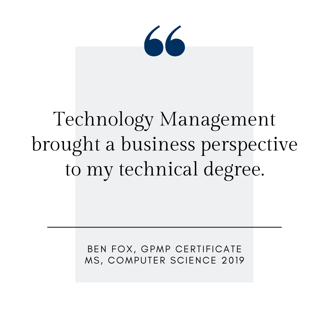 Technology management brought a business perspective to my technical degree.
